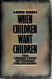 When children want children by Leon Dash
