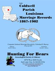 Early Caldwell Parish Louisiana Marriage Index 1867-1902 by Nicholas Russell Murray