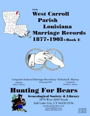 Early West Carroll Parish Louisiana Marriage Index 1877-1903+Book E by Nicholas Russell Murray