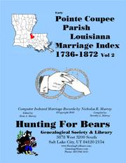Early Pointe Coupee Parish Louisiana Marriage Index v2 1736-1872 by Nicholas Russell Murray