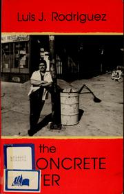 The concrete river by Rodriguez, Luis J.