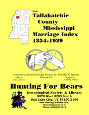 Early Tallahatchie County Mississippi Marriage Index 1854-1929 by Nicholas Russell Murray