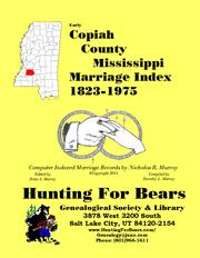 Copiah County Mississippi Marriage Index 1823-1975 by Dorothy Leadbetter Murray, Nicholas Russell Murray