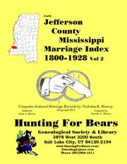 Early Jefferson County Mississippi Marriage Index Vol 2 1800-1928 by Nicholas Russell Murray
