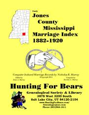 Early Jones County Mississippi Marriage Index 1882-1920 by Nicholas Russell Murray