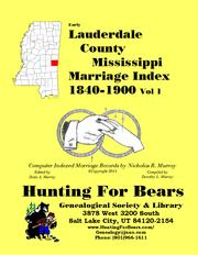 Early Lauderdale County Mississippi Marriage Index Vol 1 1840-1900 by Nicholas Russell Murray