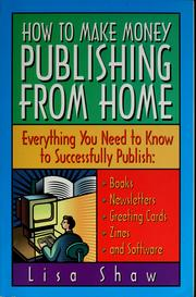 Cover of: How to make money publishing from home by Lisa Rogak