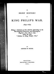 A brief history of King Philip&#39;s War, 1675-1677 by George M. Bodge