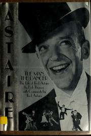 Astaire, the man, the dancer by Thomas, Bob