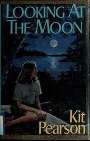 Cover of: Looking at the moon by Kit Pearson