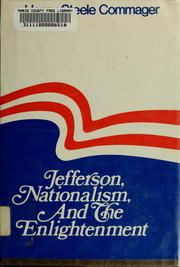 Jefferson, Nationalism and the Enlightenment by Henry Steele Commager