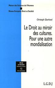 Le droit au miroir des cultures. Pour une autre mondialisation by Christoph Eberhard