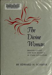 The divine woman by Edward H. Schafer