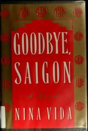Goodbye, Saigon by Nina Vida