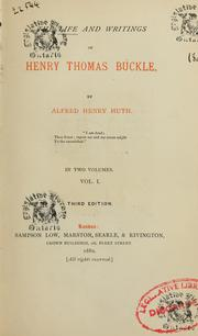 The life and writings of Henry Thomas Buckle by Alfred Henry Huth