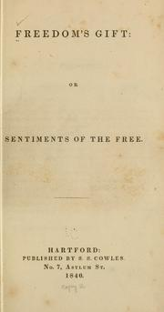 Freedoms gift: or, Sentiments of the free