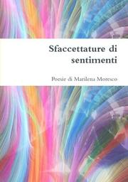 Sfaccettature di sentimenti by Marilena Moresco