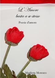 Cover of: L'amore basta a se stesso by Marilena Moresco