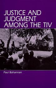 Justice and judgment among the Tiv by Paul Bohannan