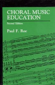 Choral music education by Paul F. Roe