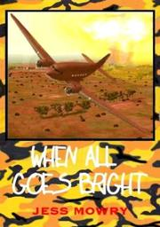 When All Goes Bright by Jess Mowry