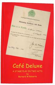 Cover of: Cafe Deluxe (A play for stage) by Bernard W. Roberts