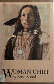 Woman Chief by Rose Sobol