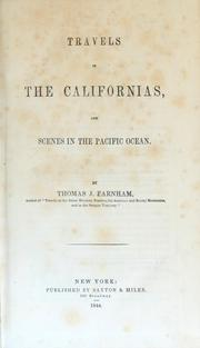 Travels in the Californias, and scenes in the Pacific Ocean by Thomas J. Farnham