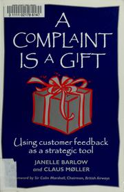 Cover of: A complaint is a gift by Janelle Barlow