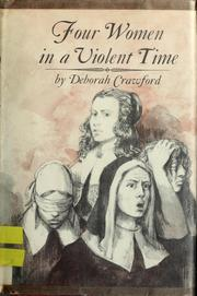 Four women in a violent time by Deborah Crawford