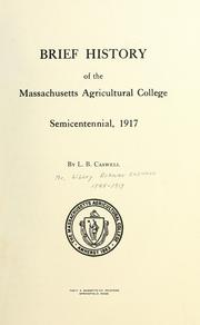 Brief history of the Massachusetts agricultural college by Lilley B. Caswell