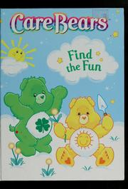 Care Bears find the fun by Lynn Gesue