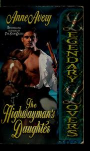 The highwayman's daughter by Anne Avery