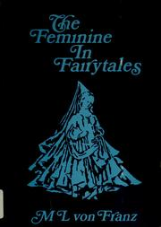 Problems of the feminine in fairytales by Marie-Luise von Franz