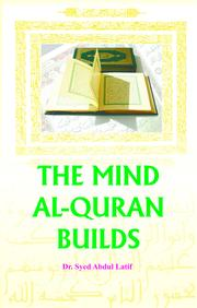 The Mind Al-Quran Builds by Dr. Syed Abdul Latif