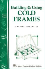 Building & Using Cold Frames by Charles Siegchrist