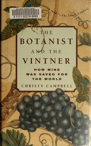 The botanist and the vintner by Christopher Campbell