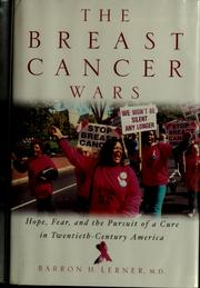 The breast cancer wars by Barron H. Lerner