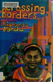 Cover of: Crossing borders by Rigoberta Menchú