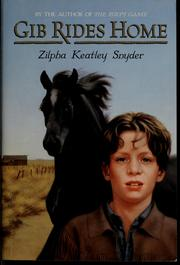 Cover of: Gib rides home by Zilpha Keatley Snyder