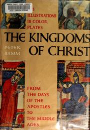 The kingdoms of Christ by Peter Bamm