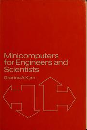 Minicomputers for engineers and scientists by Granino A. Korn