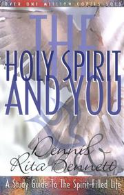 The Holy Spirit and you by Dennis J. Bennett