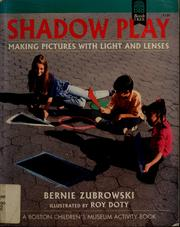 Shadow play by Bernie Zubrowski