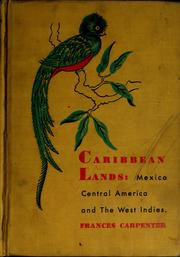 Caribbean lands: Mexico, Central America and the West Indies by Frances Carpenter