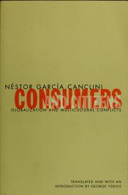 Consumers and citizens by Néstor García Canclini