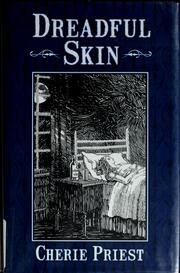 Cover of: Dreadful skin by Cherie Priest