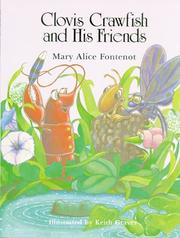 Clovis Crawfish and his friends by Mary Alice Fontenot