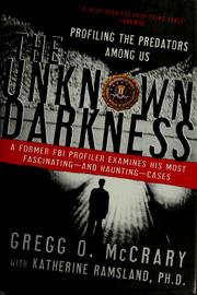 The unknown darkness by Gregg O. McCrary
