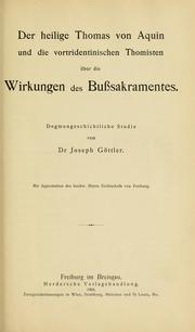 Der heilige Thomas von Aquin und die Vortridentinischen Thomisten über die Wirkungen des Bussakramentes
